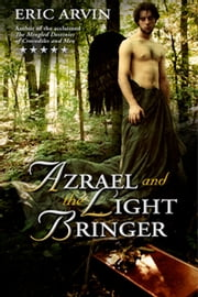 Azrael And The Light Bringer ebook by Eric Arvin