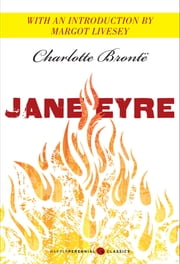Jane Eyre - Featuring an introduction by Margot Livesey ebook by Charlotte Bronte