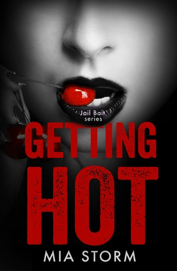 Getting Hot ebook by Mia Storm