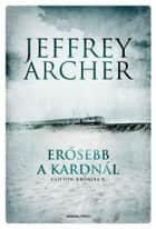 Erősebb a kardnál ebook by Jeffrey Archer, Jeffrey Archer