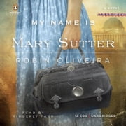My Name Is Mary Sutter - A Novel audiobook by Robin Oliveira