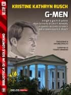 G-Men ebook by Kristine Kathryn Rusch, Antonio Ippolito