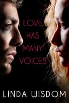 Love Has Many Voices ebook by Linda Wisdom