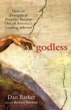 Godless ebook by Dan Barker,Richard Dawkins