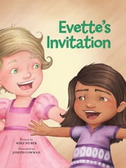 Evette's Invitation ebook by Mike Huber,Joseph Cowman