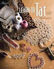 Learn to Tat (with DVD) ebook by Janette Baker,Connie Ellison