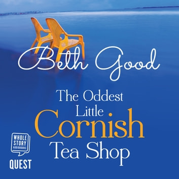 The Oddest Little Cornish Tea Shop audiobook by Beth Good