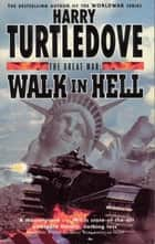The Great War: Walk in Hell ebook by Harry Turtledove