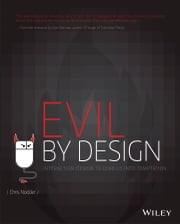 Evil by Design - Interaction Design to Lead Us into Temptation ebook by Chris Nodder