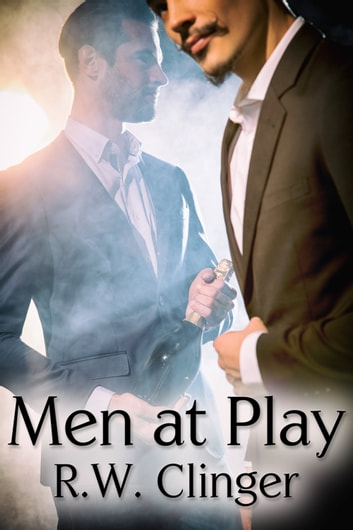 Men at Play ebook by R.W. Clinger