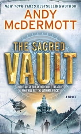 The Sacred Vault - A Novel ebook by Andy McDermott