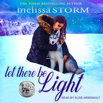 Let There Be Light audiobook by Melissa Storm