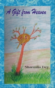 A Gift from Heaven ebook by Sharmila Dey