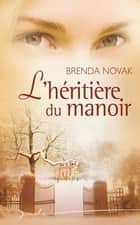 L'héritière du manoir ebook by Brenda Novak
