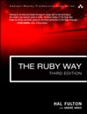 The Ruby Way - Solutions and Techniques in Ruby Programming ebook by Hal Fulton,André Arko