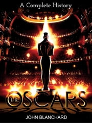 The Oscars: Historical Highlights ebook by John Blanchard
