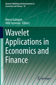 Wavelet Applications in Economics and Finance ebook by Marco Gallegati,Willi Semmler