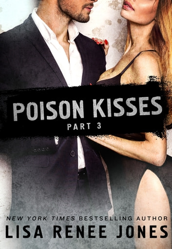 Poison Kisses Part 3 ebook by Lisa Renee Jones