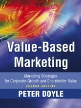 Value-based Marketing - Marketing Strategies for Corporate Growth and Shareholder Value ebook by Peter Doyle