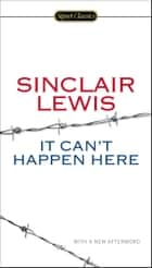 Ebook It Can't Happen Here di Sinclair Lewis,Michael Meyer,Gary Scharnhorst