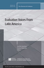 Evaluation Voices from Latin America - New Directions for Evaluation, Number 134 ebook by