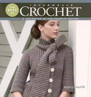 Best of Interweave Crochet - A Collection of Our Favorite Designs ebook by Marcy Smith