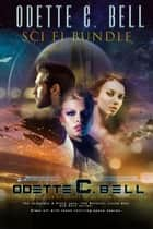 The Odette C. Bell Sci Fi Bundle ebook by Odette C. Bell