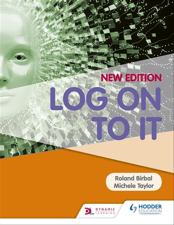 Log on to IT ebook by Roland Birbal (IT),Michele Taylor