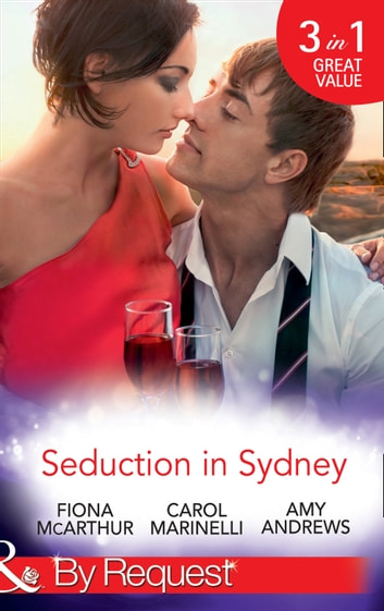 Seduction In Sydney: Sydney Harbour Hospital: Marco's Temptation / Sydney Harbor Hospital: Ava's Re-Awakening / Sydney Harbor Hospital: Evie's Bombshell (Mills & Boon By Request) 電子書 by Fiona McArthur,Carol Marinelli,Amy Andrews