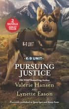 Pursuing Justice/Special Agent/Bounty Hunter ebook by Valerie Hansen, Lynette Eason