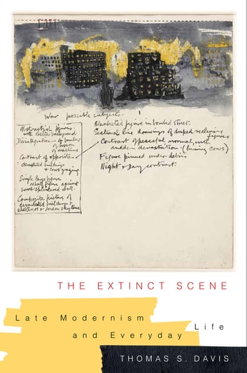 The Extinct Scene - Late Modernism and Everyday Life ebook by Thomas Davis