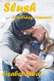 Slush: A Holiday Romance ebook by Lisabet Sarai