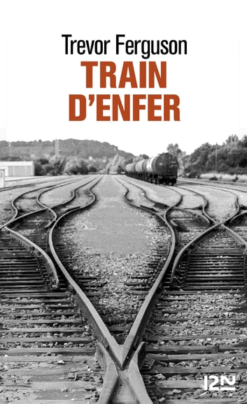 Train d'enfer ebook by Trevor FERGUSON