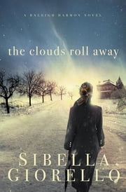 The Clouds Roll Away ebook by Sibella Giorello