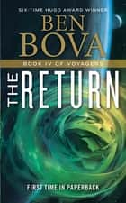 The Return - Book IV of Voyagers ebook by Ben Bova