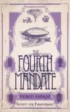 The Fourth Mandate ebook by Vered Ehsani
