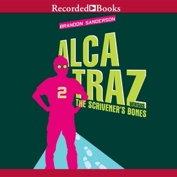 Alcatraz Versus the Scrivener's Bones audiobook by Brandon Sanderson