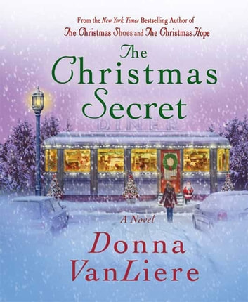 The Christmas Secret - A Novel ebook by Donna VanLiere