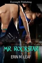 Mr. Rockstar ebook by Erin M. Leaf