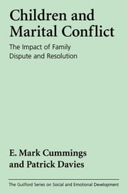 Marital Conflict and Children - An Emotional Security Perspective ebook by E. Mark Cummings, PhD,Patrick T. Davies, PhD