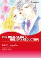 HIS HIGH-STAKES HOLIDAY SEDUCTION ebook by Emilie Rose,Rieko Hamada