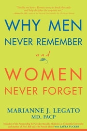 Why Men Never Remember and Women Never Forget ebook by Marianne J. Legato,Laura Tucker