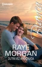 Outra vez apaixonada ebook by Raye Morgan