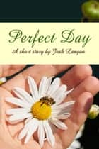 Perfect Day ebook by Josh Lanyon