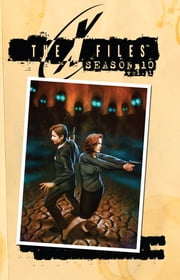 The X-Files: Season 10, Vol. 1 ebook by Harris, Joe; Walsh, Michael; Valenzuela,...