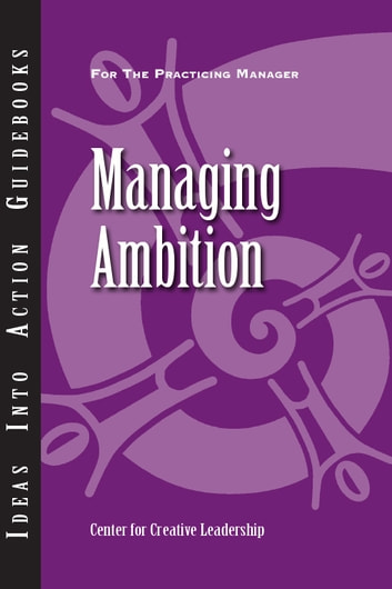 Managing Ambition ebook by Center for Creative Leadership (CCL)