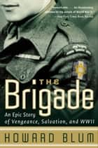 The Brigade ebook by Howard Blum,Hardscrabble Entertainment, Inc.