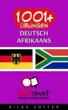 1001+ Übungen Deutsch - Afrikaans ebook by Gilad Soffer