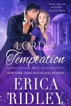 Lord of Temptation - A Regency Romance ebook by Erica Ridley
