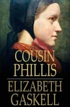 Cousin Phillis eBook by Elizabeth Gaskell